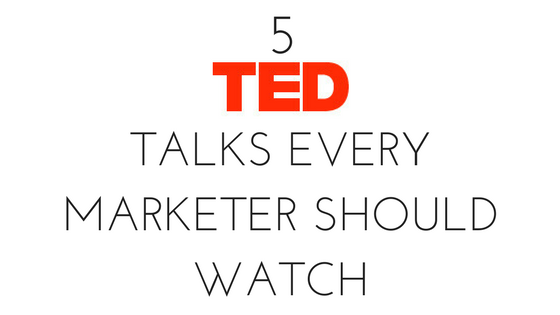 5 TED Talks Every Marketer Should Watch