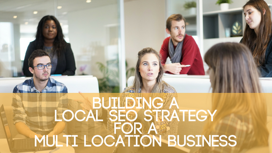 Building a Local SEO Strategy for a Multi-Location Business