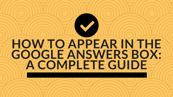 How to Appear in the Google Answers Box