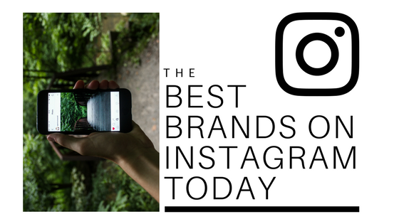 The Best Brands On Instagram Today